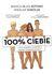 100% ciebie, czyli książka o miłości, seksie... - Bianka-Beata Kotoro, Wiesław Sokoluk