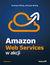 Amazon Web Services w akcji. Wydanie II - Andreas Wittig, Michael Wittig