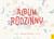 ALBUM RODZINNY - Opracowanie Zbiorowe