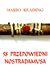 58 przepowiedni Nostradamusa - MARIO READING