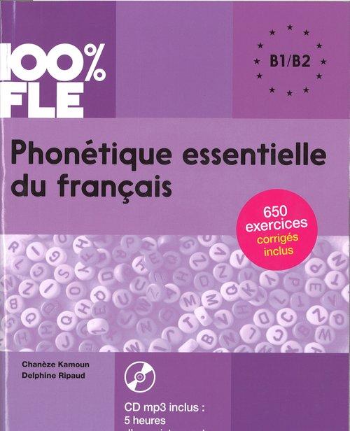 100% FLE Phonetique essentielle du francais B1/B2+ CD MP3 - Chanze Kamoun, Ripaud Delphine