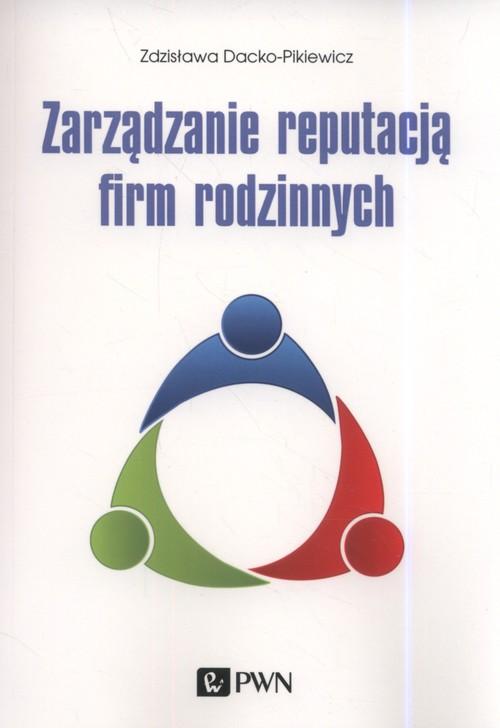 Zarządzanie reputacją firm rodzinnych - Zdzisława Dacko-Pikiewicz