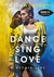Dance sing love W rytmie serc - Wheldon Layla